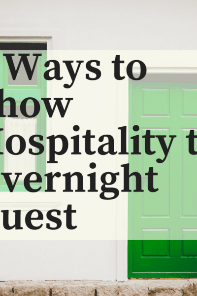 4 ways to show hospitality to overnight guest