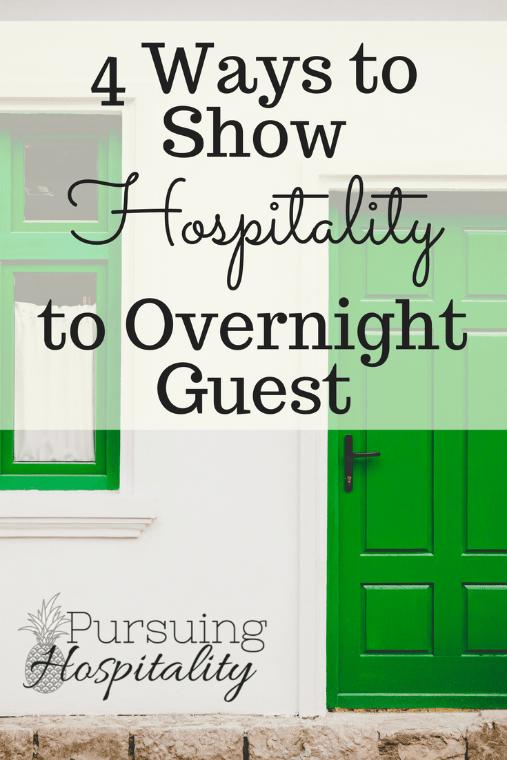 4 ways to show hospitality to your overnight guest Pinterest