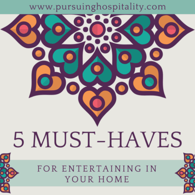 5 Must Haves for Entertaining in Your Home