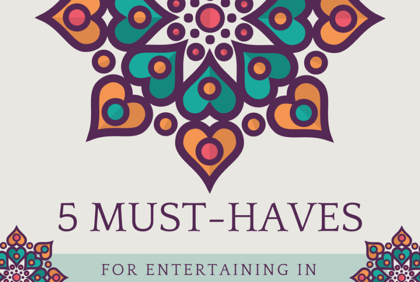 5 must haves for entertaining