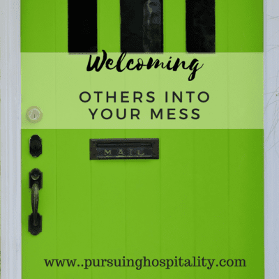 Welcoming Others into Your Mess