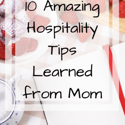10 Amazing Hospitality Tips Learned from Mom