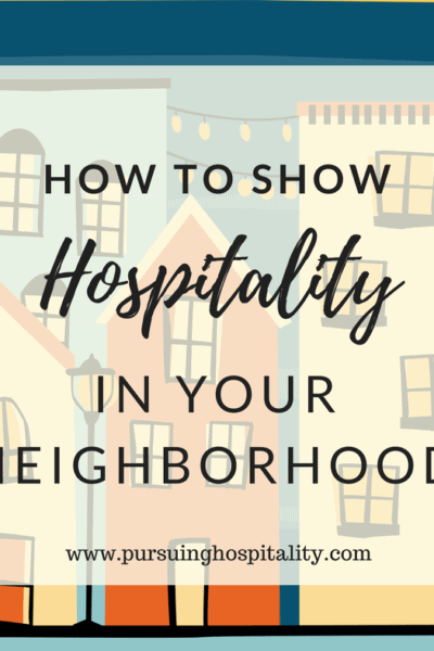 how to show hospitality in your neighborhood