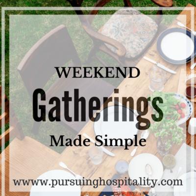 Weekend Gatherings Made Simple