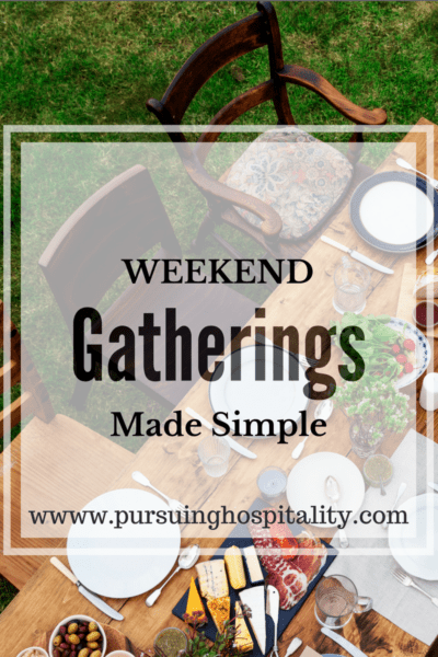 Weekend Gatherings Made Simple