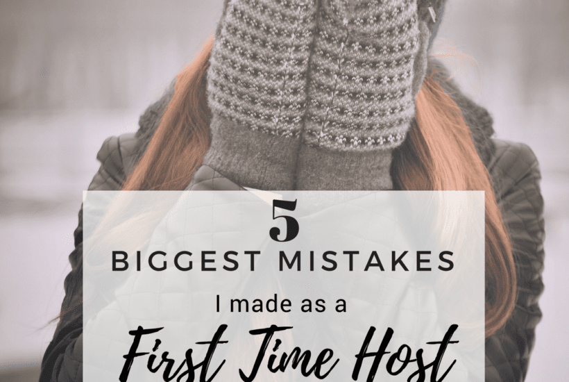 5 Biggest Mistakes I made as a First time host