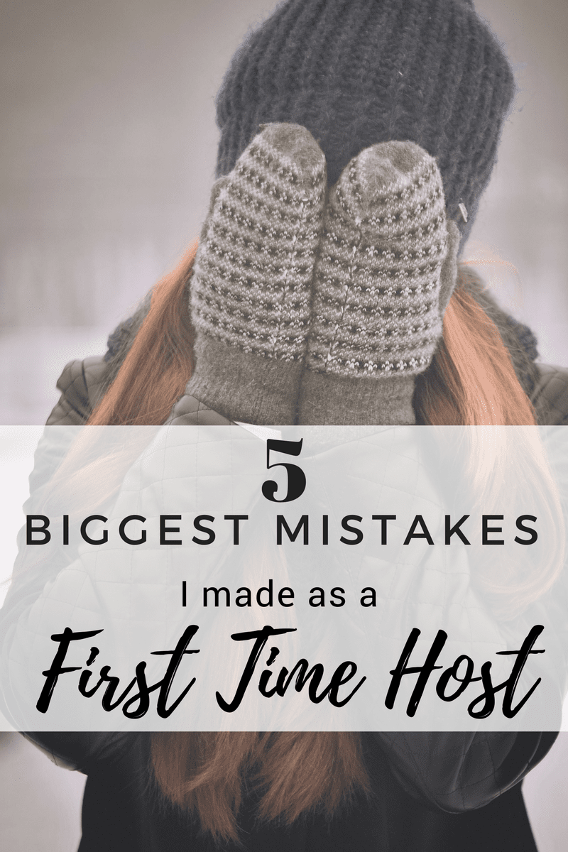 5 Biggest Mistakes as a first time host