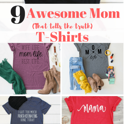 9 Awesome Mom T- Shirts that Tells the Truth