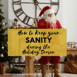 How to keep your your sanity during the Holiday Season