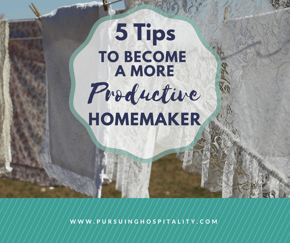 5 Tips to Become a More Productive Homemaker