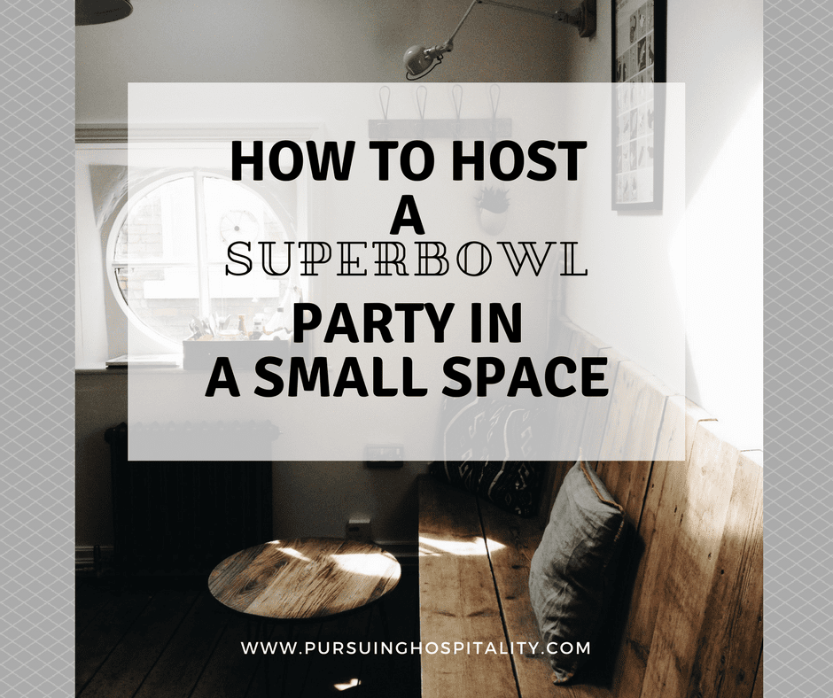 How to host a superbowl party in a small space facebook