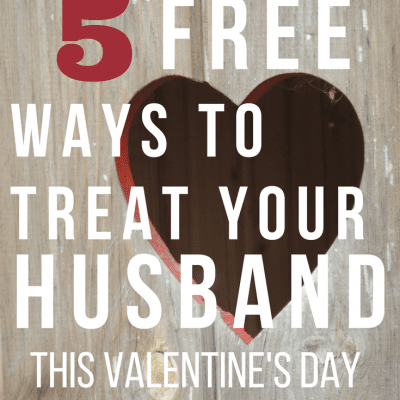 5 FREE Ways To Treat Your Husband This Valentines Day