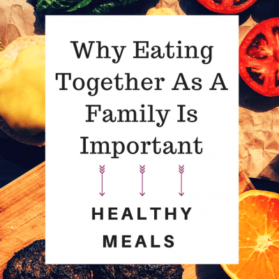 Why Eating together is Important- Healthy Meals