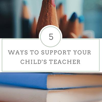 5 Ways to Support Your Child's Teacher