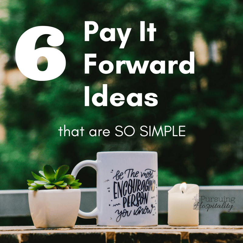 6 Pay it forward ideas