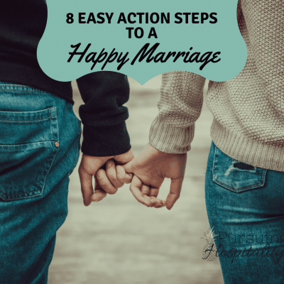 8 Easy Action Steps to a Happy Marriage Part 1