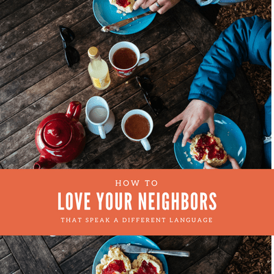 How to Love Your Neighbors That Speak a Different Language