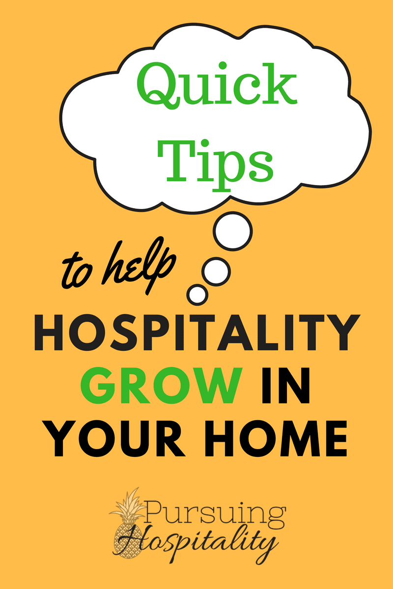 Quick Tips to help Hospitality Grow in Your Home