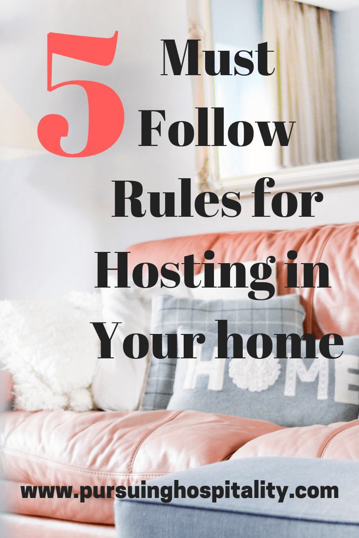 5 Must follow rules for hosting in your home pinterest