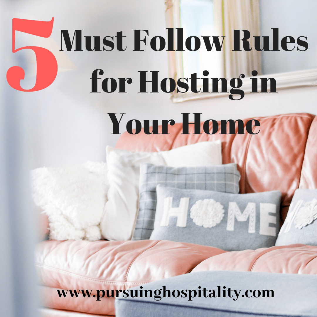 5 Must Follow Rules for Hosting In Your Home