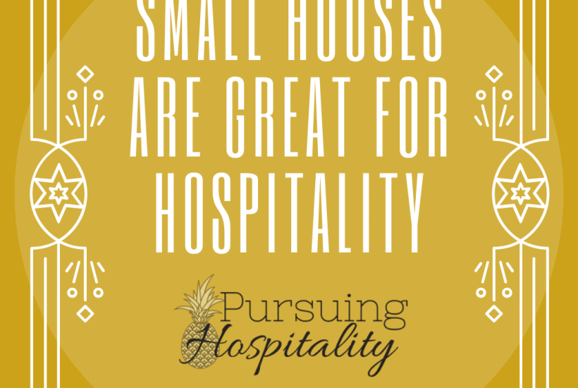 Small Houses are great for hospitality
