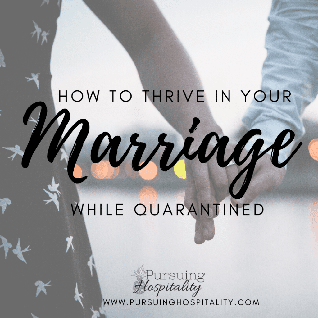 How to thrive in your marriage while quarantined