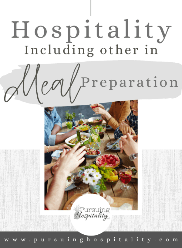 Hospitality Including Others in Meal Preparation